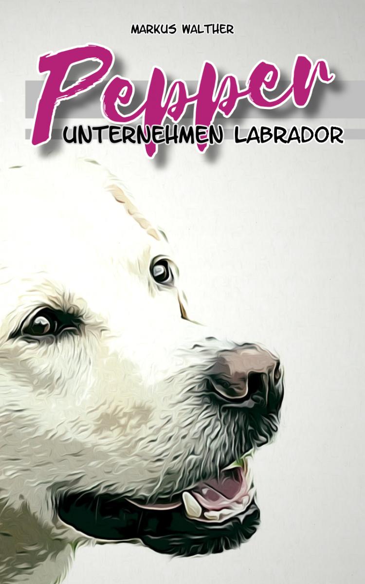 "Titelbild ""Pepper - Operation Labrador"""